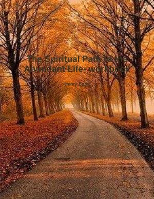 The Spiritual Path to the Abundant Life  workbook PDF