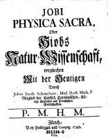 Jobi Physica Sacra  Oder Hiobs Natur Wissenschaft  vergliechen Mit der Heutigen PDF