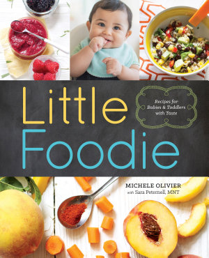 Little Foodie  Recipes for Babies and Toddlers with Taste PDF