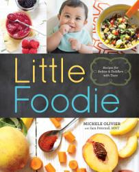 Little Foodie Recipes For Babies And Toddlers With Taste Book PDF