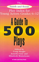 The Smith and Kraus Play Index for Young Actors  Grades 6 12 PDF