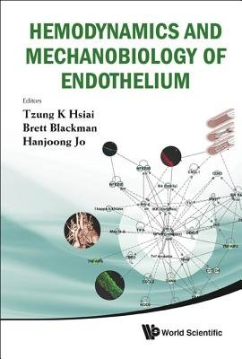 Hemodynamics and Mechanobiology of Endothelium