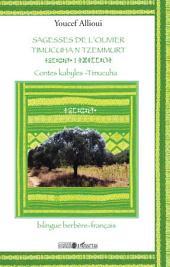 Sagesses de l'olivier: TIMUCUHAN TZEMMURT - Contes kabyles - Timucuha