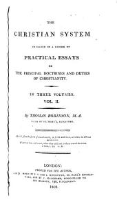 The Christian System: Unfolded in a Course of Practical Essays on the Principal Doctrines and Duties of Christianity, Volume 2