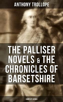 THE PALLISER NOVELS   THE CHRONICLES OF BARSETSHIRE  Complete Series