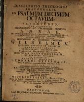 Dissertatio theologica inauguralis, in Psalmum decimum octavum,: quam ... ex auctoritate ... Leonardi Offerhaus ...