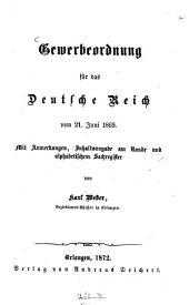 Gewerbeordnung für das Deutsche Reich vom 21. Juni 1869: Mit Anmerkungen, Inhaltsaugabe am Rande und alphabetischem Sachregister von Karl Weber