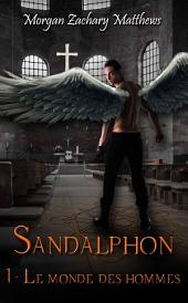 Sandalphon Episode 1 Le monde des Hommes