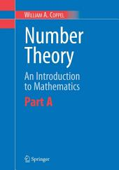 Number Theory: An Introduction to Mathematics:, Part 1