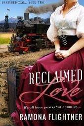 Reclaimed Love: Banished Saga, Book Two