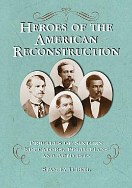 Heroes of the American Reconstruction PDF