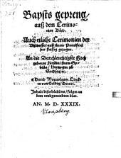 Bapsts gepreng, ausz dem Cerimonien Buch: auch etliche Cerimonien der Bischoffe, auß ihrem Pontifical seer fleissig gezogen : An die Durchleuchtigste Hochgeborne Fürstin, fraw Sybilla, Hertzogin zu Sachsen, etc