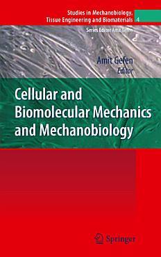 Cellular and Biomolecular Mechanics and Mechanobiology PDF
