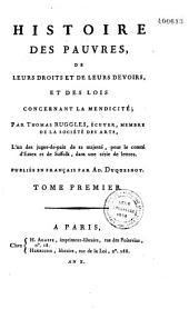 Histoire des pauvres: de leurs droits et de leurs devoirs et des lois concernant la mendicité...