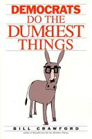 Democrats do the Dumbest Things PDF
