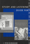 Study and Listening Guide for Concise History of Western Music  Second Edition  by Barbara Russano Hanning  and Norton Anthology of Western Music  Fourth Edition  by Claude V  Palisca