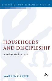 Households and Discipleship: A Study of Matthew 19-20