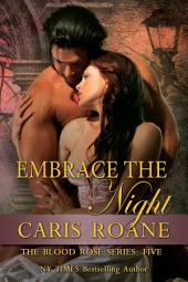 Embrace the Night: The Blood Rose Series: 5