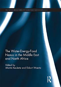 The Water Energy Food Nexus in the Middle East and North Africa Book