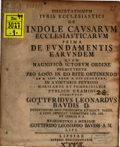 Dissertationum iuris ecclesiastici de indole causarum ecclesiasticarum prima, de fundamentis earundem