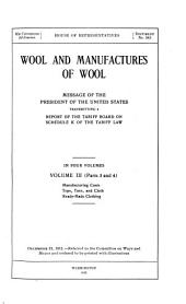 Wool and Manufactures of Wool: Message of the President of the United States, Transmitting a Report of the Tariff Board on Schedule K of the Tariff Law, Volumes 3-4