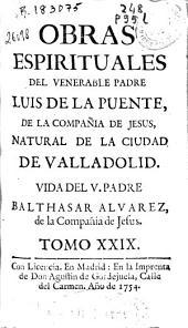 Obras espirituales del venerable padre Luis de la Puente, de la Compañia de Jesus ...: Volumen 29