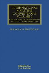 International Maritime Conventions (Volume 2): Navigation, Securities, Limitation of Liability and Jurisdiction