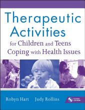Therapeutic Activities for Children and Teens Coping with Health Issues PDF