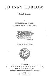 Mrs. Wood's Novels: Johnny Ludlow. 2d series. New ed. 1881