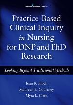 Practice-Based Clinical Inquiry in Nursing for DNP and PhD Research
