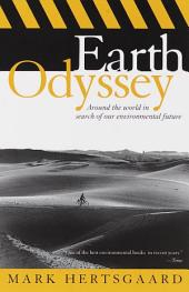 Earth Odyssey: Around the World in Search of Our Environmental Future