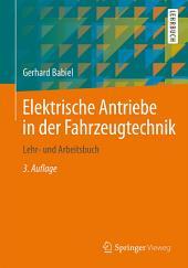 Elektrische Antriebe in der Fahrzeugtechnik: Lehr- und Arbeitsbuch, Ausgabe 3