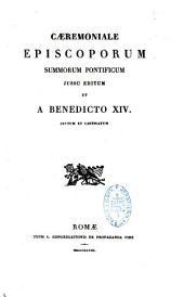Caeremoniale episcoporum summorum pontificum jussu editum et a Benedicto XIV. auctum et castigatum