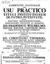 De usu practico tituli institutionum de patria potestate. respond: Joanne Burcardo Ver Poortenn. Editio altera