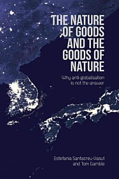 The Nature of Goods and the Goods of Nature PDF