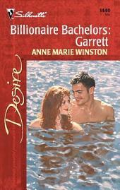 Billionaire Bachelors: Garrett: A Billionaire Romance