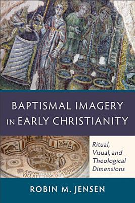 Baptismal Imagery in Early Christianity