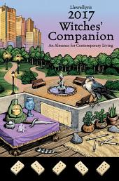 Llewellyn's 2017 Witches' Companion: An Almanac for Contemporary Living