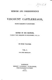 Memoirs and Correspondence of Viscount Castlereagh, Second Marquess of Londonderry: v. 1. The Irish Rebellion