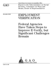 Employment Verification: Federal Agencies Have Taken Steps to Improve E-Verify, But Significant Challenges Remain
