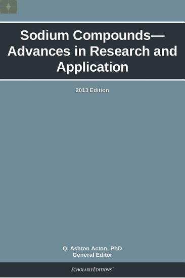 Sodium Compounds   Advances in Research and Application  2013 Edition PDF
