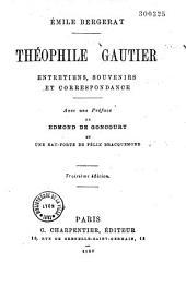 Théophile Gautier: entretiens, souvenirs et correspondance