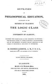 Outlines of Philosophical Education Illustrated by the the Method of Teaching the Logic Class in the University of Glasgow