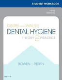 Student Workbook for Darby and Walsh Dental Hygiene