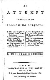 An Attempt to Illustrate the Following Subjects: I. The 13th Chapter of the First Epistle to the Corinthians. ... VIII. Despising the Goodness of God, and Treasuring Up Wrath. By Nicholas Manners