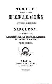 Mémoires de Madame la Duchesse D'Abrantès, ou souvenirs historiques sur Napoléon, la Révolution, le Directoire, le Consulat, l'Empire et la Restauration: 16