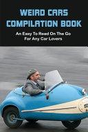 Weird Cars Compilation Book