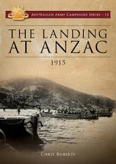 The Landing at Anzac: 1915