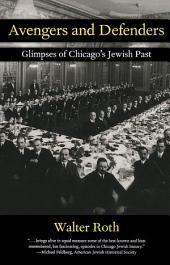 Avengers and Defenders: Glimpses of Chicago's Jewish Past