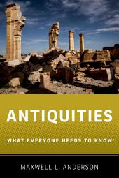 Antiquities: What Everyone Needs to Know?